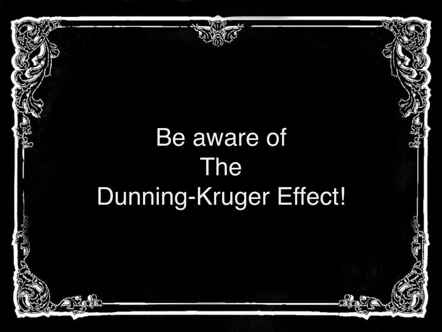 Daniel Khan became aware of the Danning Kruger Effect