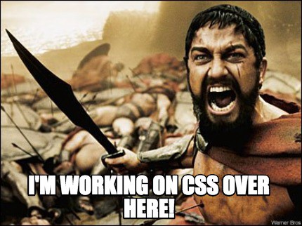 i'm working on css over here!