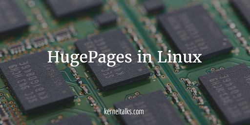 Huge Pages in Linux